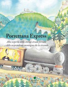 cover_ Porrettana Express alla scoperta della storica strada ferrata e della sorprendente montagna che la circornda